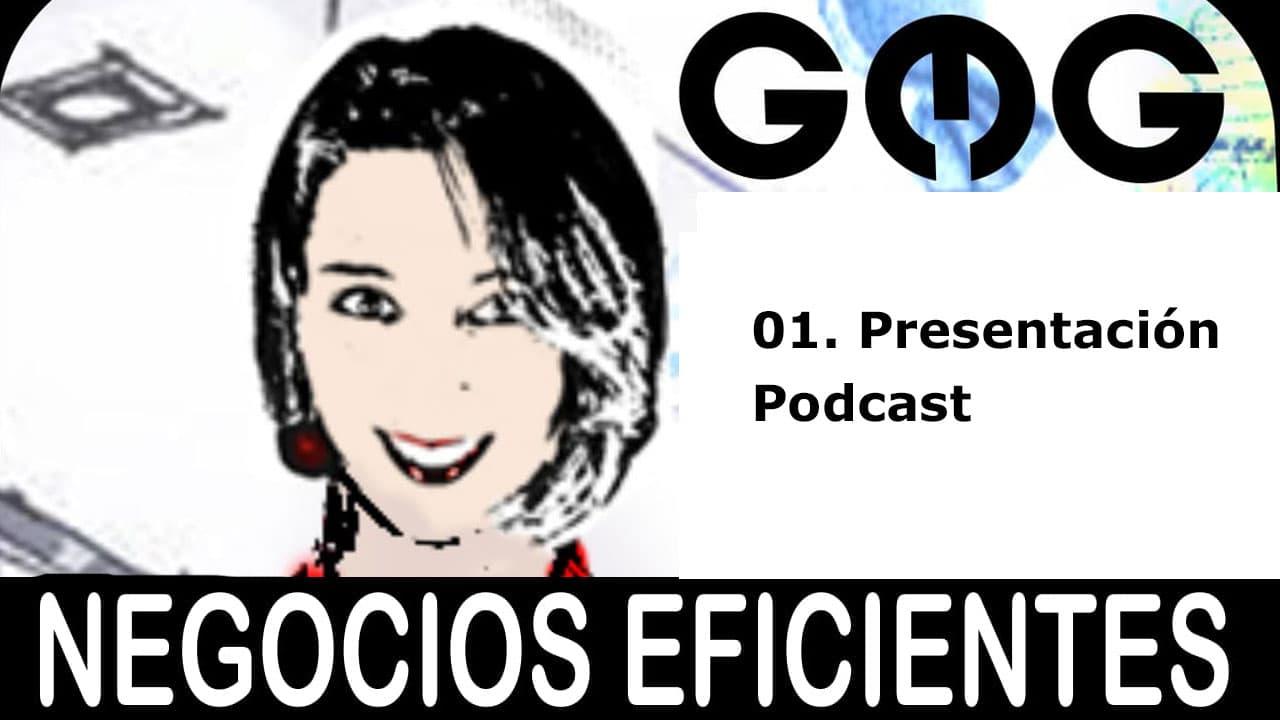 Presentación del Podcast Negocios Eficientes